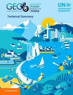 Global Environment Outlook - GEO-6: Technical Summary