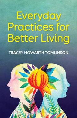 Everyday Practices for Better Living