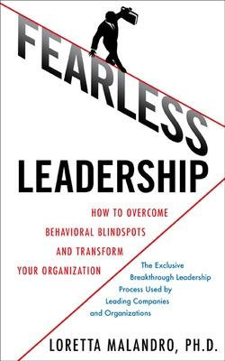 Fearless Leadership: How to Overcome Behavioral Blindspots and Transform Your Organization