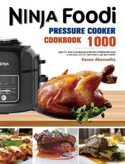 The Ninja Foodi Pressure Cooker Cookbook