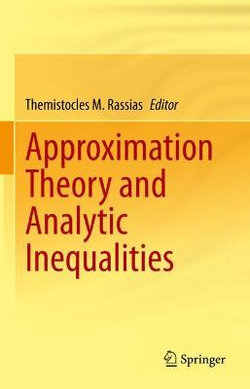 Approximation Theory and Analytic Inequalities