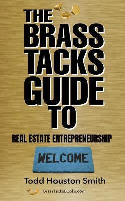 The Brass Tacks Guide to Real Estate Entrepreneurship