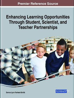 Enhancing Learning Opportunities Through Student, Scientist, and Teacher Partnerships