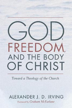 God, Freedom, and the Body of Christ