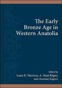 The Early Bronze Age in Western Anatolia