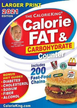 CalorieKing 2021 Larger Print Calorie, Fat and Carbohydrate Counter, American Edition