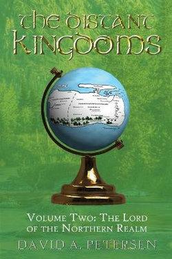 The Distant Kingdoms Volume Two