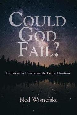 Could God Fail?