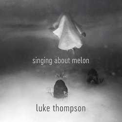 Singing About Melon