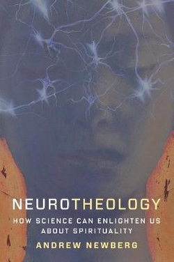 Neurotheology - How Science Can Enlighten Us about Spirituality