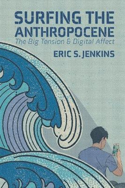 Surfing the Anthropocene
