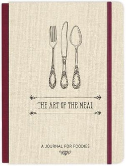 The Art of the Meal Hardcover Journal