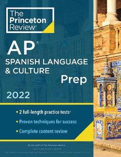 Princeton Review AP Spanish Language and Culture Prep 2022