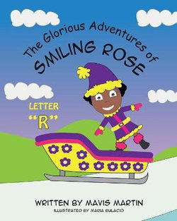 The Glorious Adventures of Smiling Rose Letter R
