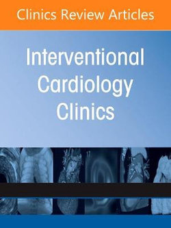 Chronic Total Occlusion, An Issue of Interventional Cardiology Clinics: Volume 10-1