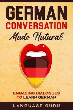 German Conversation Made Natural