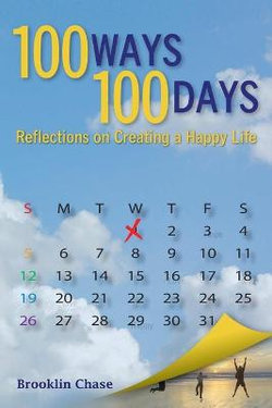 100 Ways 100 Days Reflections on Creating a Happy Life