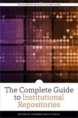 The Complete Guide to Institutional Repositories