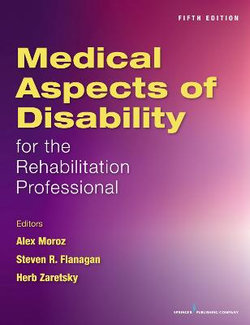 Medical Aspects of Disability for the Rehabilitation Professional