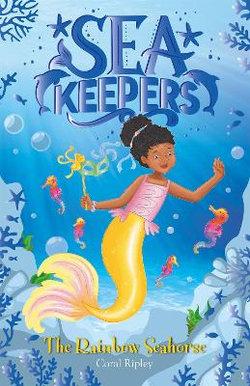 Sea Keepers: the Rainbow Seahorse
