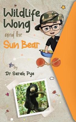 Wildlife Wong and the Sun Bear