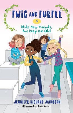 Twig and Turtle 4: Make New Friends, but Keep the Old