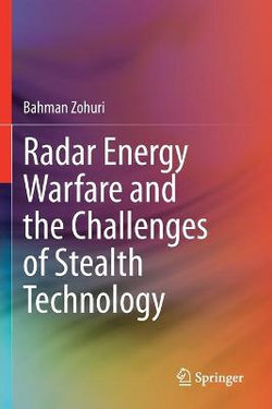 Radar Energy Warfare and the Challenges of Stealth Technology