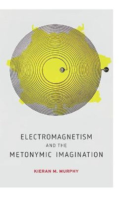 Electromagnetism and the Metonymic Imagination