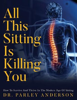 All This Sitting Is Killing You