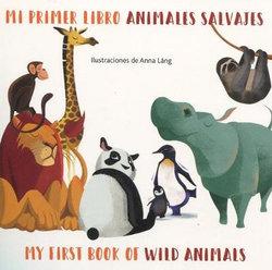 Mi Primer Libro Animales Salvajes/My First Book Of Wild Animals