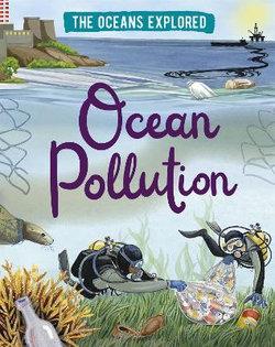 The Oceans Explored: Ocean Pollution