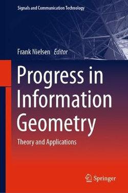 Progress in Information Geometry