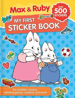 Max and Ruby: My First Sticker Book (over 500 Stickers)