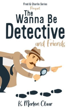 The Wanna Be Detective and Friends