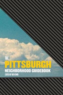 Pittsburgh Neighborhood Guidebook