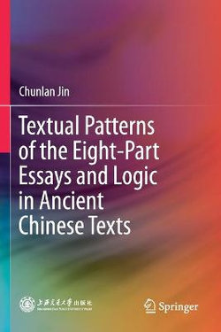 Textual Patterns of the Eight-Part Essays and Logic in Ancient Chinese Texts
