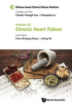 Evidence-based Clinical Chinese Medicine - Volume 15: Chronic Heart Failure