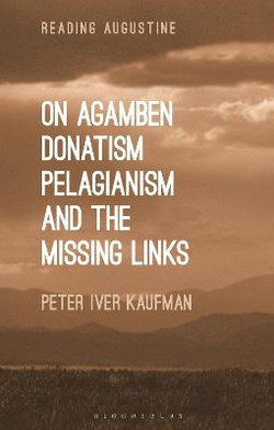 On Agamben, Donatism, Pelagianism, and the Missing Links