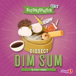 Dissect Dim Sum