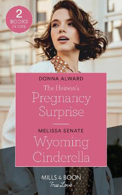 The Heiress's Pregnancy Surprise / Wyoming Cinderella