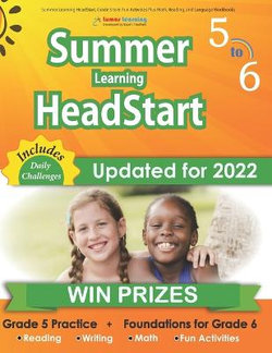 Summer Learning HeadStart, Grade 5 to 6: Fun Activities Plus Math, Reading, and Language Workbooks