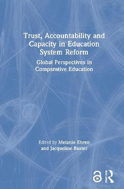 Trust Accountability and Capacity in Education System Reform