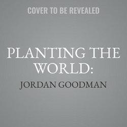 Planting the World: