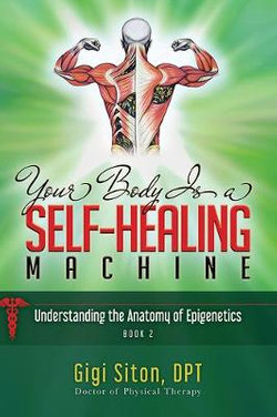 Your Body Is a Self-Healing Machine Book 2