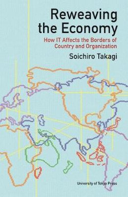 Reweaving the Economy - How IT Affects the Borders of Countries and Organizations