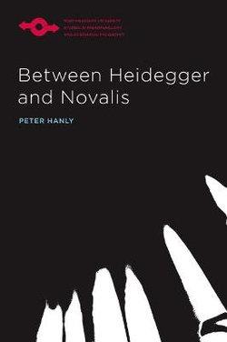 Between Heidegger and Novalis