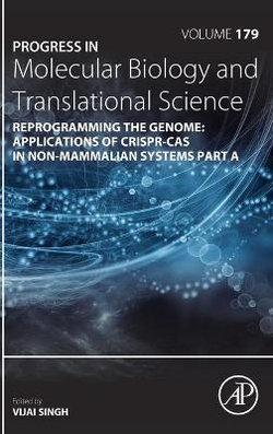 Reprogramming the Genome: Applications of CRISPR-Cas in non-mammalian systems part A: Volume 179