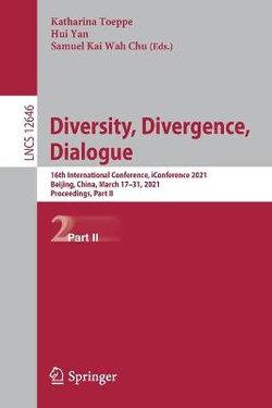 Diversity, Divergence, Dialogue
