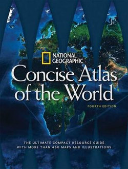 National Geographic Concise Atlas of the World, 4th Edition