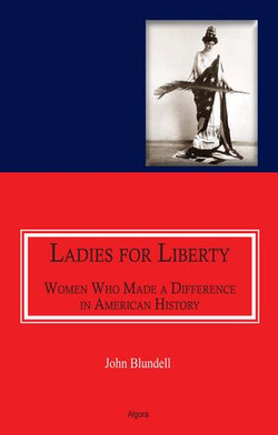 Ladies For Liberty : Women Who Made a Difference in American History